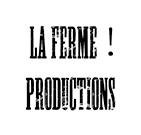 Client: La Fermé! Productions